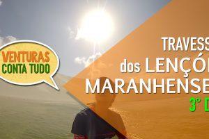 De Queimada dos Britos à Santo Amaro: 3° dia de travessia dos Lençóis Maranhenses