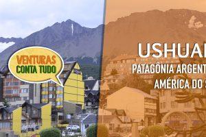 Vai viajar para Ushuaia? Saiba como chegar e o que fazer