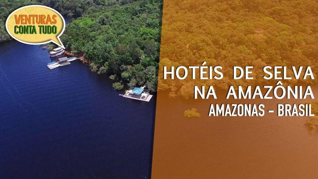 Amazônia - Hotéis de Selva na Amazônia - Conta tudo