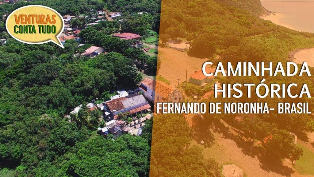Fernando de Noronha - Caminha Histórica - Conta tudo