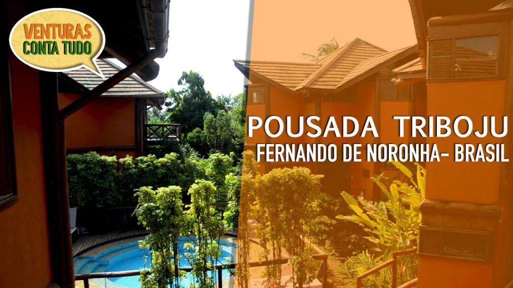 Fernando de Noronha - Pousada Triboju - Conta Tudo