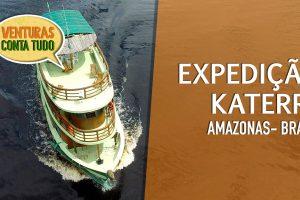 Expedição Fluvial Katerre na Amazônia – Conta tudo