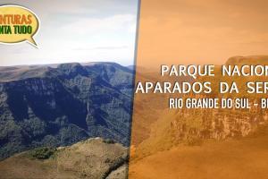 Parque Nacional Aparados da Serra – Conta tudo