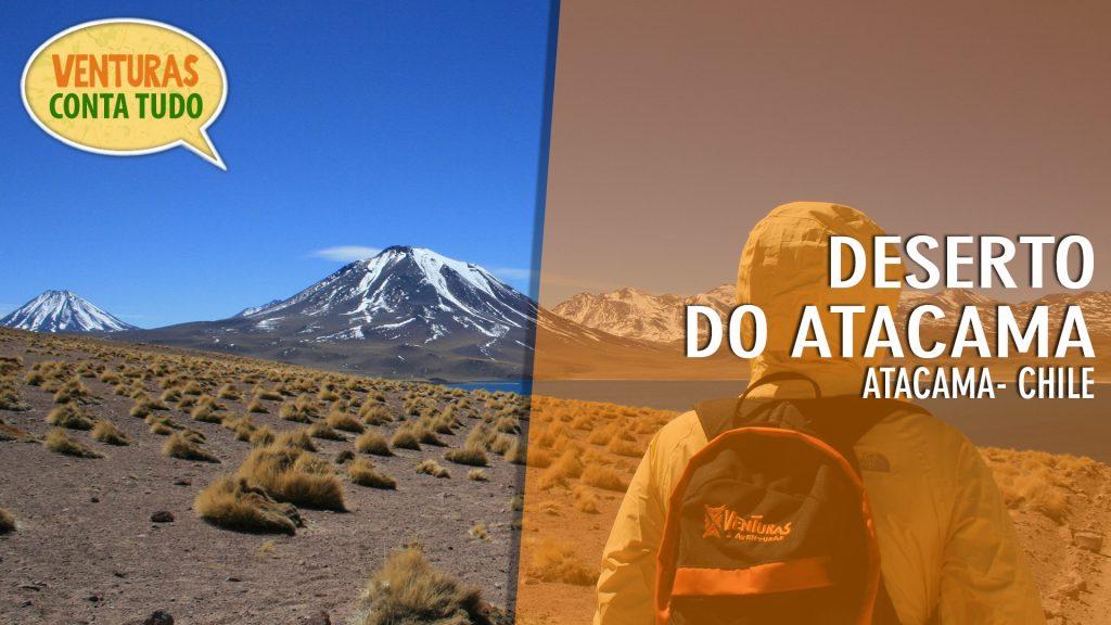 Venturas Conta Tudo - Deserto do Atacama