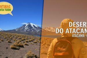 Deserto do Atacama – Conta Tudo