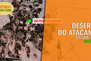 Deserto do Atacama – Logística – Conta Tudo